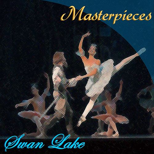 Masterpieces: Swan Lake by Various Artists