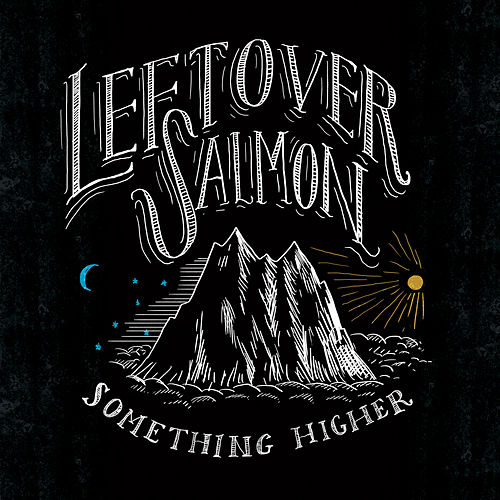 Show Me Something Higher de Leftover Salmon
