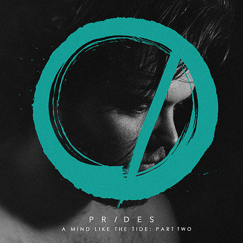 A Mind Like the Tide, Pt. 2 by The Prides