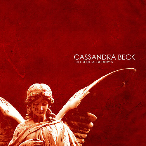 Too Good at Goodbyes von Cassandra Beck