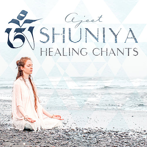 Shuniya: Healing Chants by Ajeet Kaur