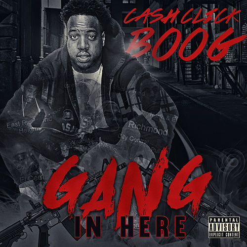 Gang in Here by Cash Click Boog