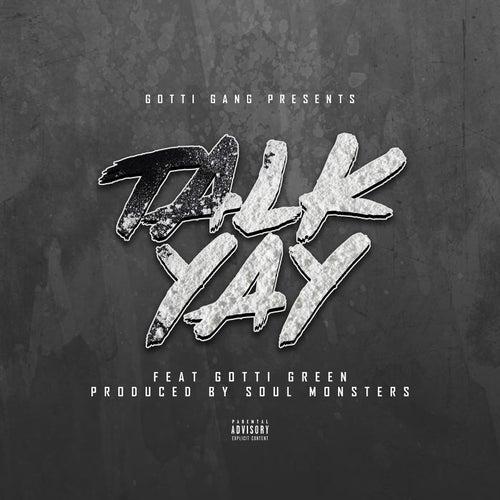 Talk Yay (feat. Gotti Green) de LoudMoufa