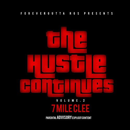 The Hustle Continues, Vol. 2 by 7 MILE CLEE