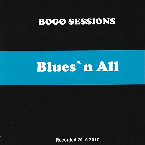 Blues`n All de Bogø Sessions