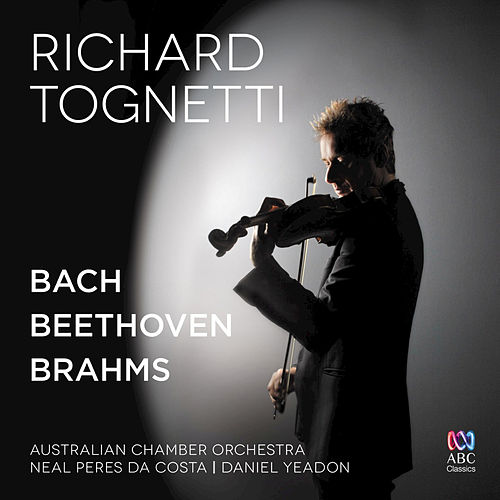 Bach – Beethoven – Brahms by Richard Tognetti