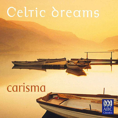 Celtic Dreams by Carisma