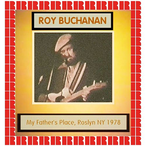 At My Father's Place, New York, 1978 (Hd Remastered Edition) by Roy Buchanan