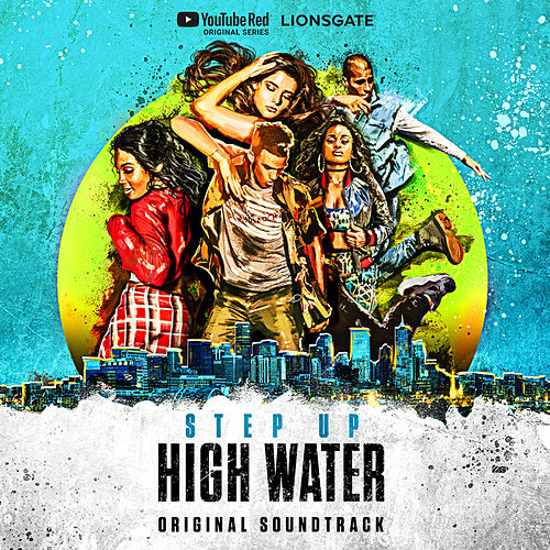 Step Up: High Water (Original Soundtrack) de Step Up: High Water