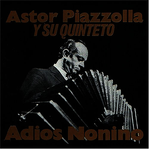Adios Nonino von Astor Piazzolla
