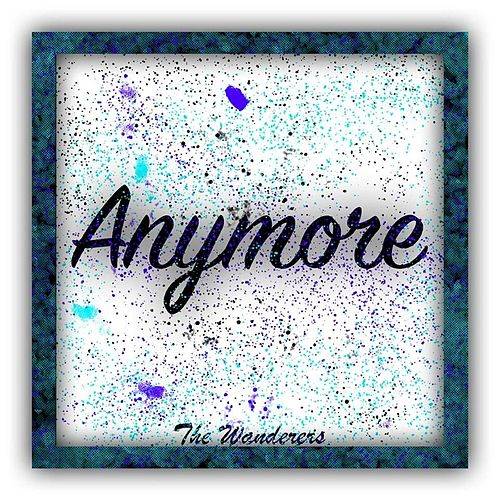 Anymore von The Wanderers