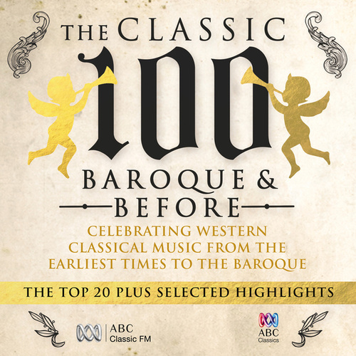 The Classic 100 – Baroque And Before: The Top 20 And Selected Highlights de Various Artists