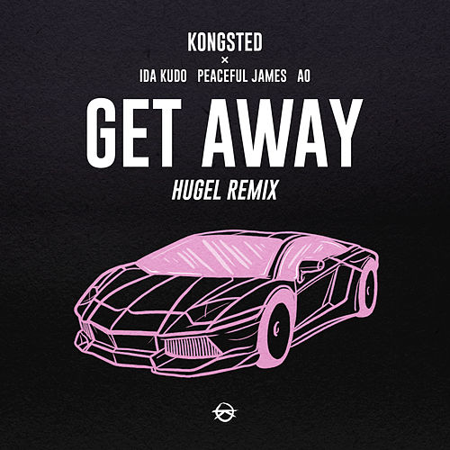 Get Away (HUGEL Remix) by Kongsted