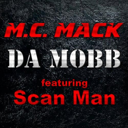Da Mobb (feat. Scan Man) by M.C. Mack