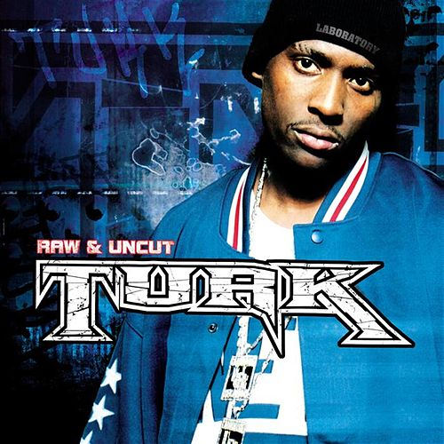 Raw & Uncut by Turk