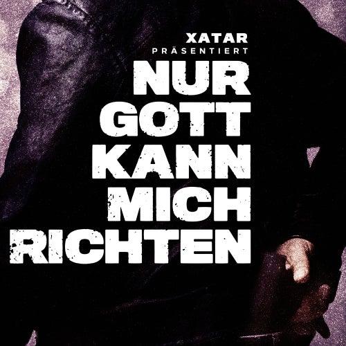 XATAR präsentiert: Nur Gott kann mich richten von XATAR