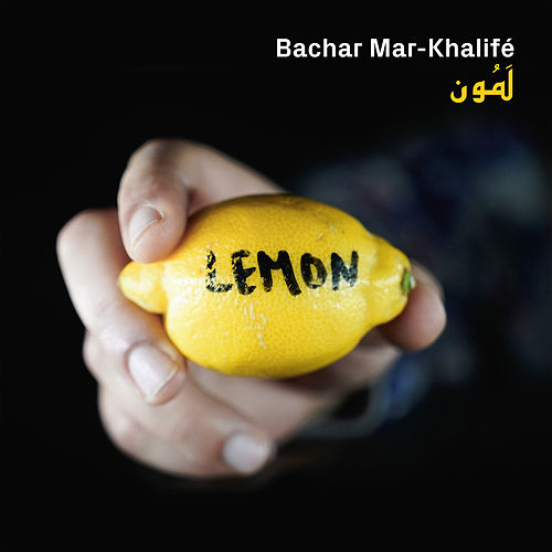 Lemon - EP by Bachar Mar-Khalifé