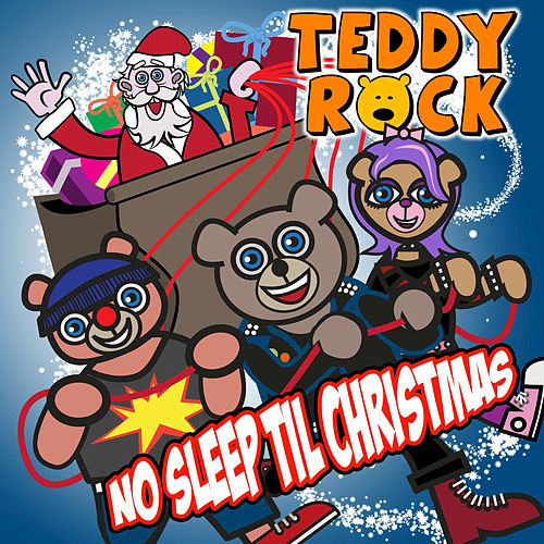No Sleep Til Christmas by Teddy Rock