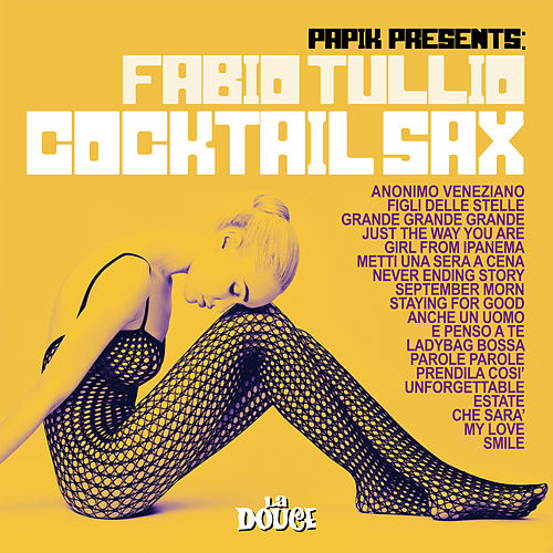 Cocktail Sax (Papik Presents Fabio Tullio) by Fabio Tullio Papik