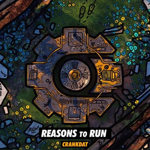 Reasons To Run by Crankdat