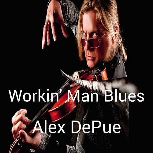 Workin' Man Blues de Alex De Pue
