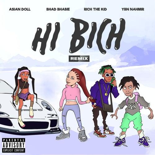 Hi Bich (Remix) [feat. YBN Nahmir, Rich The Kid and Asian Doll] de Bhad Bhabie