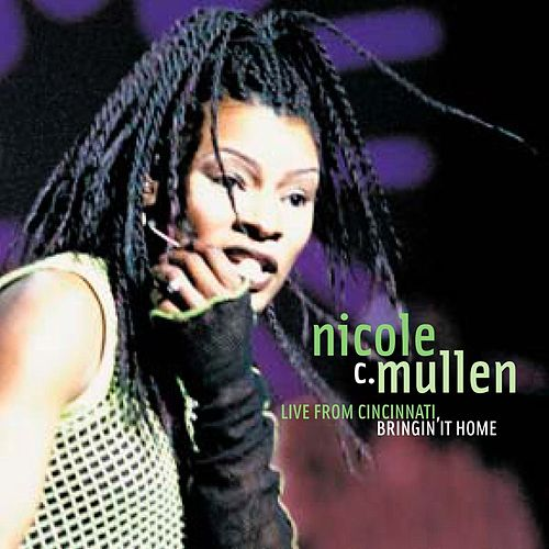 Live In Cincinnati...Bringing It Home de Nicole C. Mullen