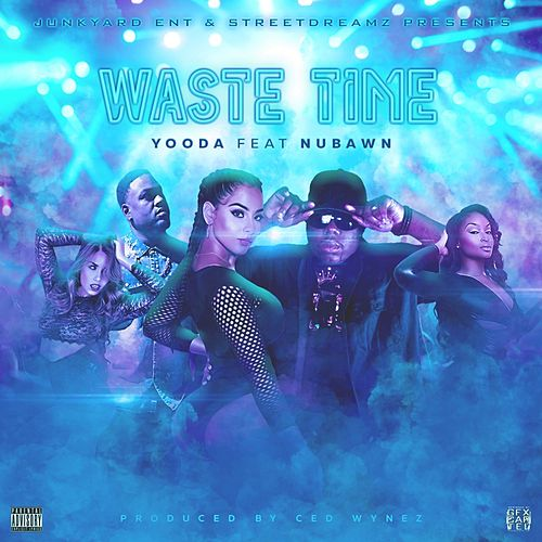 Waste Time (feat. Nubawn) by Yooda