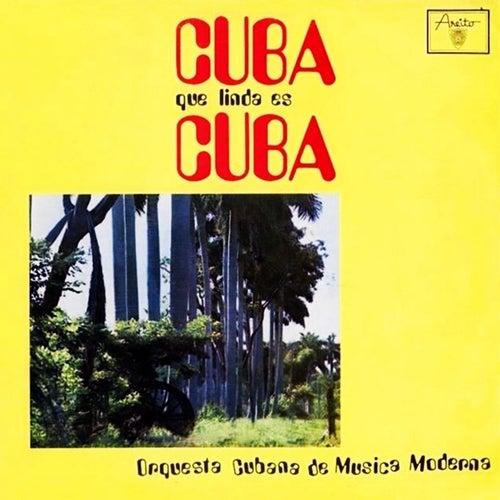 Cuba, qué linda es Cuba (Remasterizado) de Orquesta Cubana de Música Moderna