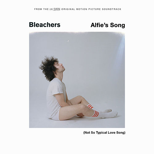 Alfie's Song (Not So Typical Love Song) de Bleachers