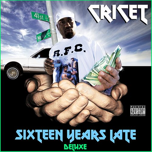 Sixteen Years Late (Deluxe Version) von Cricet