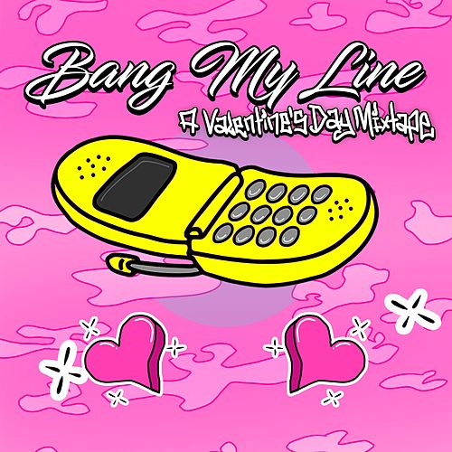 Bang My Line: A Valentine's Day Mixtape de Various Artists