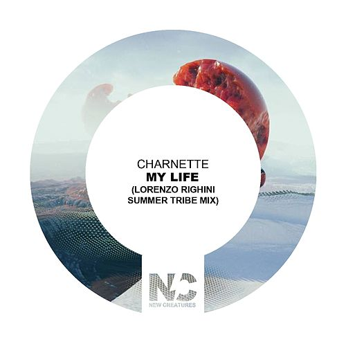 My Life (Lorenzo Righini Summer Tribe Mix) by Charnette