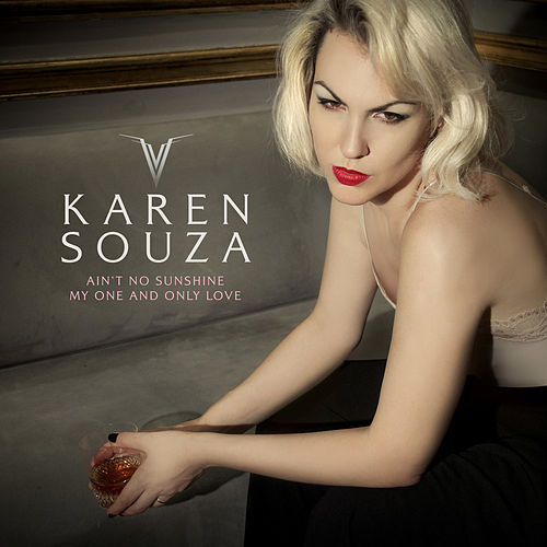 Ain't No Sunshine / My One and Only Love von Karen Souza