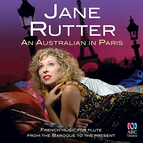 An Australian In Paris: French Music For Flute From The Baroque To The Present by Jane Rutter