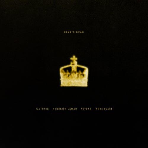 King's Dead by Jay Rock, Kendrick Lamar, Future, James Blake