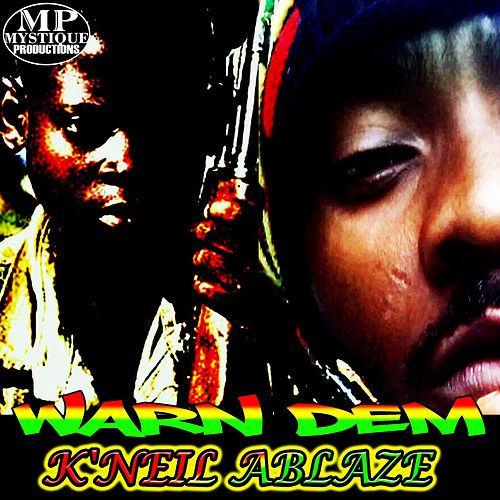 Warn Dem by K'Neil Ablaze