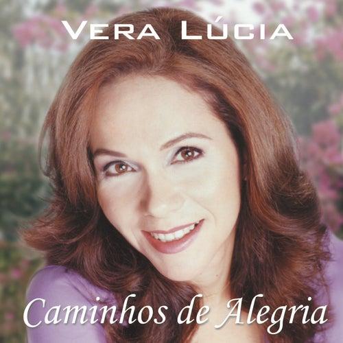 Caminhos de Alegria by Vera Lúcia