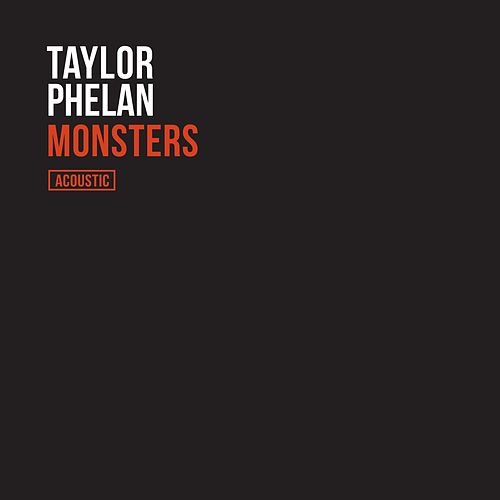 Monsters (Acoustic) by Taylor Phelan