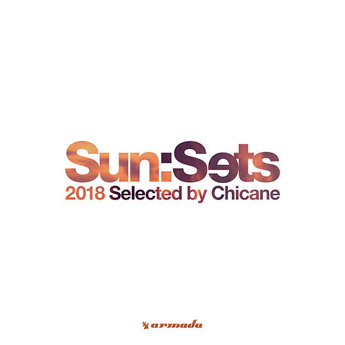 Sun:Sets 2018 (Selected by Chicane) von Various Artists