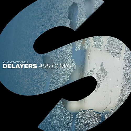 Ass Down by Delayers