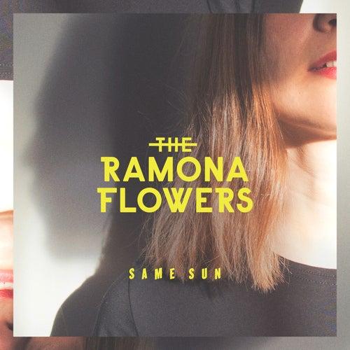 Same Sun by The Ramona Flowers