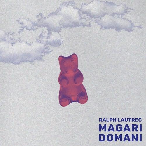 Magari domani by Ralph Lautrec