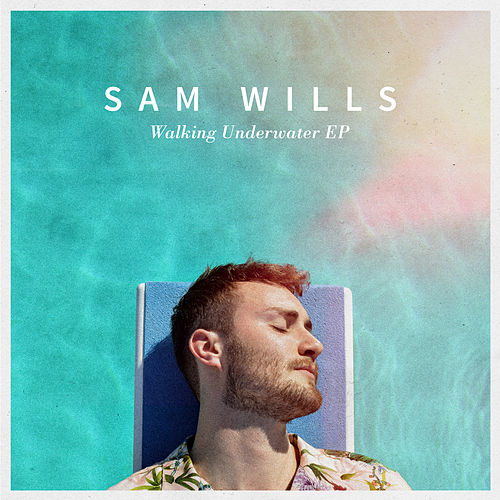 Walking Underwater EP by Sam Wills