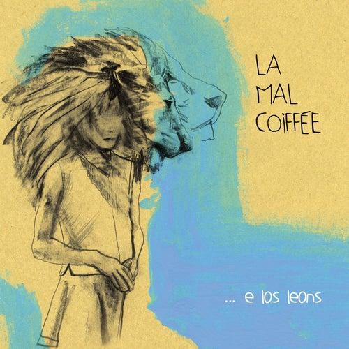...E Los Leons by La mal coiffée