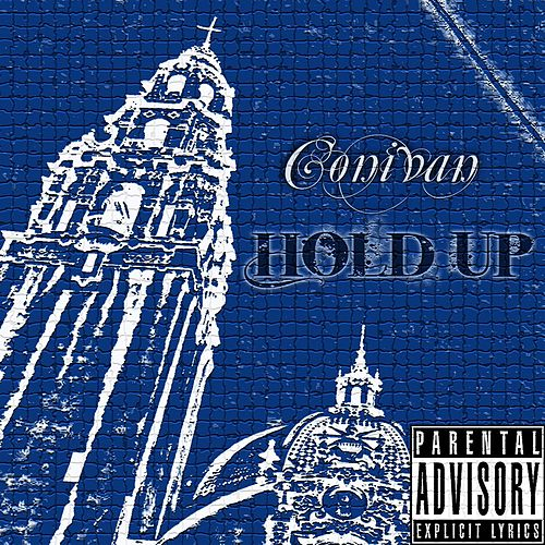 Hold Up by Conivan