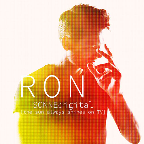 Sonne Digital (The Sun Always Shines On TV) von Ron