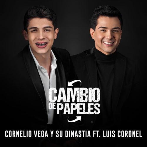 Cambio de Papeles de Cornelio Vega y su Dinastia