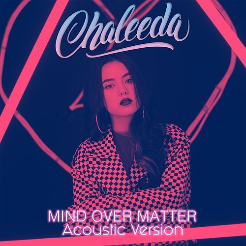 Mind Over Matter (Acoustic) by Chaleeda