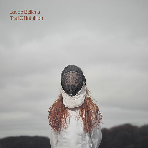 Trail of Intuition de Jacob Bellens